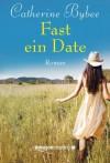 Fast ein Date (Not Quite Serie, Band 1) - Catherine Bybee, Stephanie von der Mark
