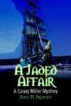 A Jaded Affair: A Casey Miller Mystery - John M. Prophet