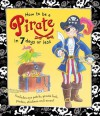 How to Be a Pirate in 7 Days or Less [With Pirate Stickers and Pirate Poster and Pirate Hat, an Eye Patch and Treasure-Map Game] - Lesley Rees