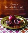Flavors of the Middle East: Spiced and Aromatic Recipes from the Ancient Lands - Ghillie Basan, Steve Painter