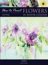 Flowers in Watercolour - Julie Adair King