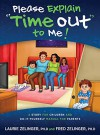 Please Explain Time Out to Me: A Story for Children and Do-It-Yourself Manual for Parents - Laurie Zelinger, Fred Zelinger