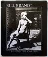 Bill Brandt, Behind the Camera: Photographs, 1928-1983 - Mark Haworth-Booth, David Mellor, Bill Brandt