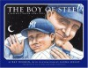 The Boy of Steel: A Baseball Dream Come True - Ray Negron, Laura L. Seeley, Laura Seeley, Kelly Ripa, Mark Consuelos