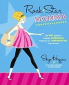 Rock Star Momma: The Hip Guide to Looking Gorgeous Through All Nine Months and Beyond - Skye Hoppus, Mandi Norwood, Amy Denoon