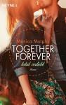 Total verliebt: Together Forever 1 - Roman - - Monica Murphy, Lucia Sommer