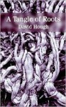A Tangle of Roots - David Hough