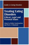 Treating Eating Disorders: Ethical, Legal and Personal issues - Pierre J.V. Beumont