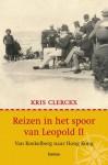 Reizen in het spoor van Leopold II - Kris Clerckx