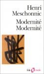 Modernité, Modernité - Henri Meschonnic