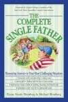 The Complete Single Father: Reassuring Answers to Your Most Challenging Situations - Elaine Shimberg Fantle, Michael Shimberg, Joseph Grenny, Elaine Shimberg Fantle