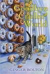 Goodbye Cruller World - Ginger Bolton