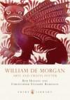 William De Morgan: Arts and Crafts Potter - Rob Higgins, Christopher Stolbert Robinson