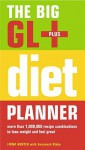 The Big Gl+ Diet Planner: More Than 1,000,000 Recipes Combinations To Lose Weight And Feel Great - Fiona Hunter