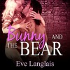 Bunny and the Bear - Eve Langlais, Abby Craden
