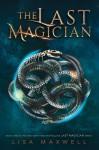 The Last Magician (The Last Magician #1) - Lisa Maxwell