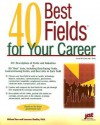40 Best Fields for Your Career - Michael Farr, Laurence Shatkin, J. Michael Farr