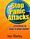 How to Stop Panic Attacks - Ian Daley