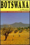 Botswana In Pictures - Thomas O'Toole