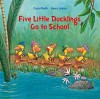 Five Little Ducklings Go to School - Carol Roth, Sean Julian