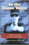 In the Same Voice: Women and Men in Law Enforcement - Deborah Parsons, Paul Jesilow