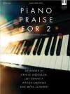 Piano Praise for 2: Duets for 4-Hands, 1-Piano - Gerald Anderson, Jeff Bennett, Victor Labenske