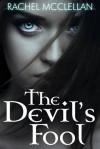 The Devil's Fool (Devil Series, #1) - Rachel McClellan
