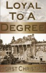 Loyal to a Degree - Horst Christian