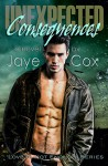 Unexpected Consequences (Love is not enough Book 1) - Jaye Cox, Traci Roe