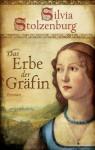 Das Erbe der Gräfin: Historischer Roman (German Edition) - Silvia Stolzenburg