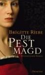 Die Pestmagd - Brigitte Riebe