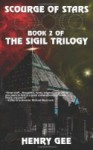 Scourge of Stars: Book Two of The Sigil Trilogy - Henry Gee