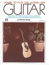 Learn to Play the Alfred Way -- Guitar: Everything You Need to Know to Play the Guitar - Alfred Publishing Company