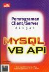 Pemrograman Client/Server dengan MySQL VB API - Yoni Eza Ikhmawan, Ridwan Sanjaya