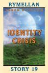 Identity Crisis (Rymellan Story 19) - Sarah Ettritch