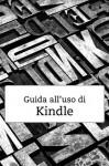 Guida all'uso di Kindle (Italian Edition) - Amazon