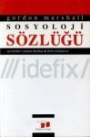 Sosyoloji Sözlüğü - Gordon Marshall, Osman Akınhay, Derya Kömürcü