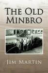 The Old Minbro - Jim Martin