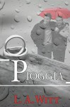 Pioggia (Italian Edition) - L.A. Witt, Martina Nealli