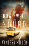 How Sweet the Sound: How Sweet the Sound Series | Book 1 - Vanessa Miller