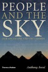 People and the Sky: Our Ancestors and the Cosmos - Anthony Aveni