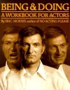 Being and Doing: A Workbook for Actors - Eric Morris