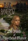 The Mists of Moorhead Manor - Blair Bancroft