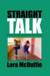 Straight Talk - Lora McDuffie