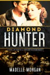 Diamond Hunter - Madelle Morgan