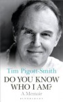 Do You Know Who I Am?: A Memoir - Tim Pigott-Smith