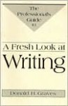A Fresh Look at Writing: Professional's Guide - Donald H. Graves