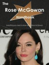 The Rose McGowan Handbook - Everything You Need to Know about Rose McGowan - Emily Smith