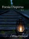 Poesia Dispersa, V. I - Carina Portugal