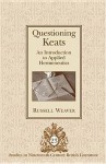 Questioning Keats: An Introduction to Applied Hermeneutics - Russell Weaver